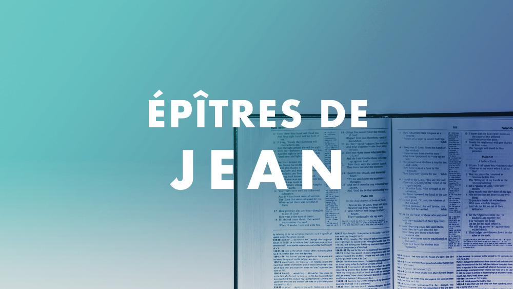 Étude des épîtres de Jean
