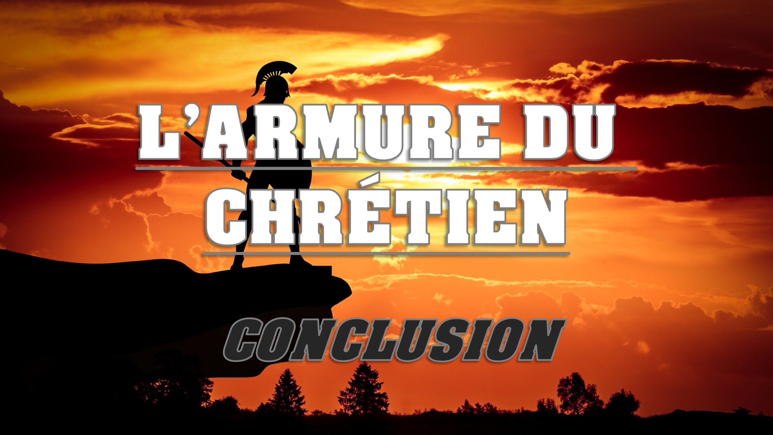 L'armure du chrétien «La conclusion»