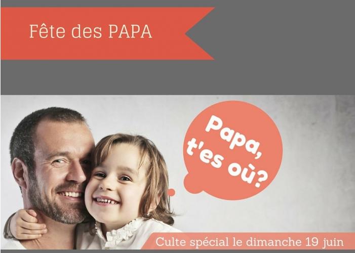 Papa t 39 es o f te des papa 19 06 2016 porte ouverte - Culte en direct mulhouse porte ouverte ...