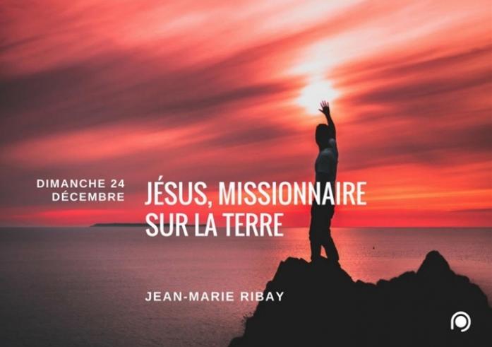 J sus missionnaire sur la terre jean marie ribay 24 - Culte en direct de la porte ouverte de mulhouse ...